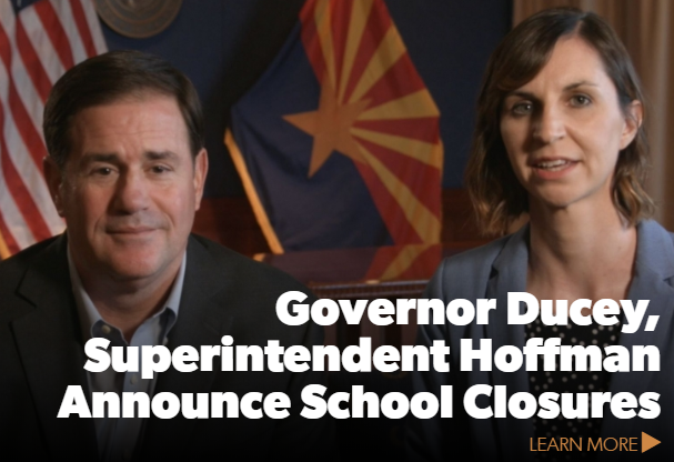 Governor Doug Ducey and Superintendent Kathy Hoffman extend statewide closure of Arizona schools Through the end of the year Featured Photo