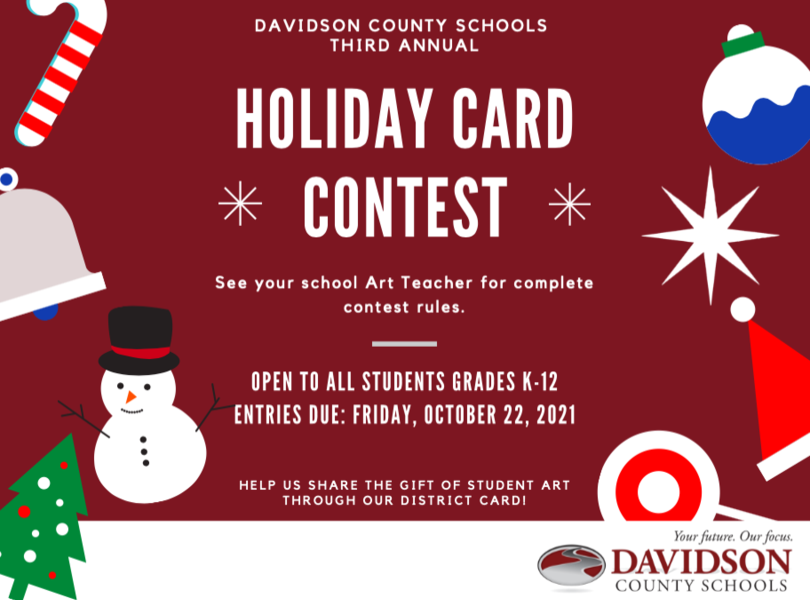 Superintendent Holiday Card Contest - see your school's art teacher for complete contest rules. Entries due Friday October 22.