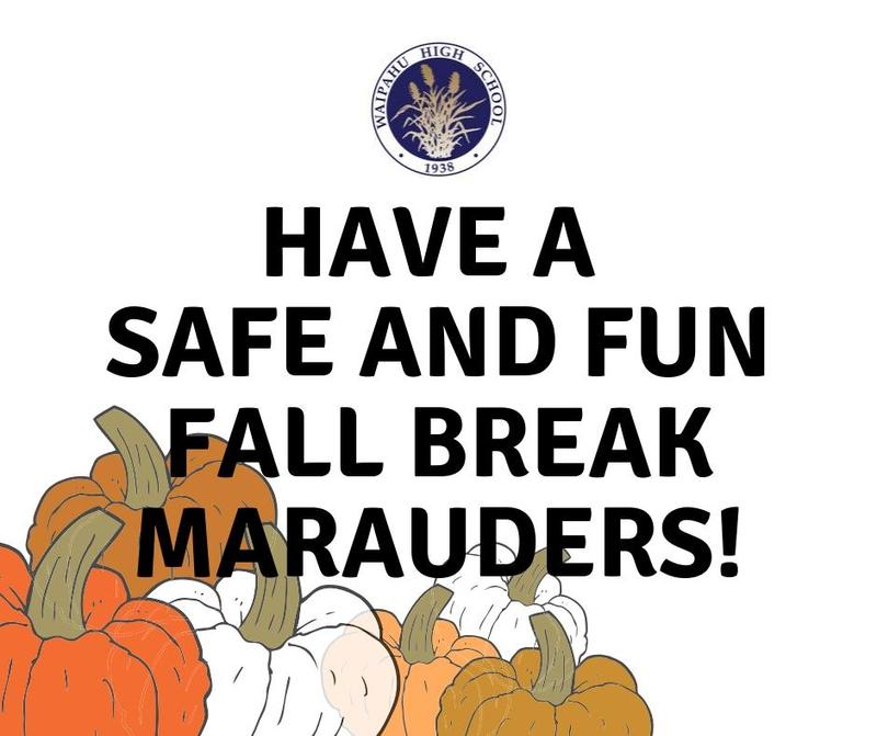 Have a safe and fun fall  break Marauders