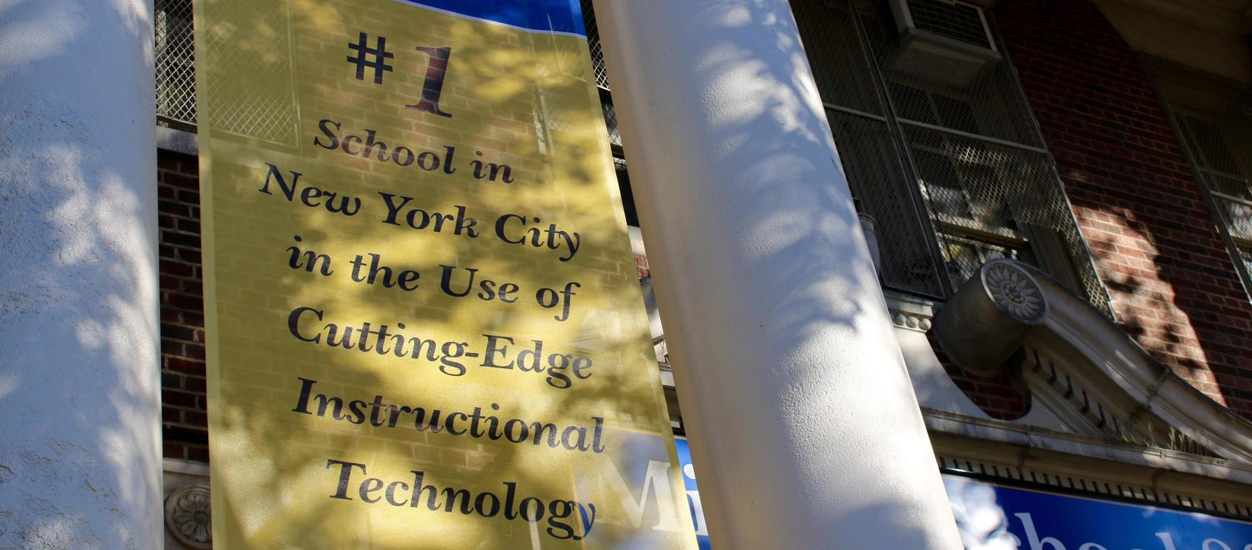 Signage: #1 School in NYC in the use of cutting edge instructional technology.