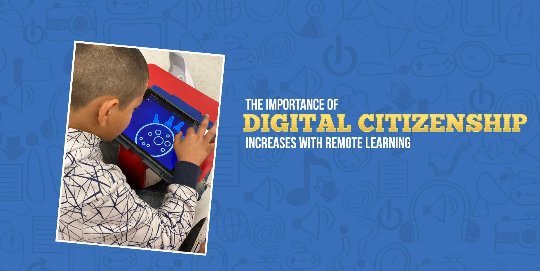 The importance of Digital Citizenship increases with remote learning