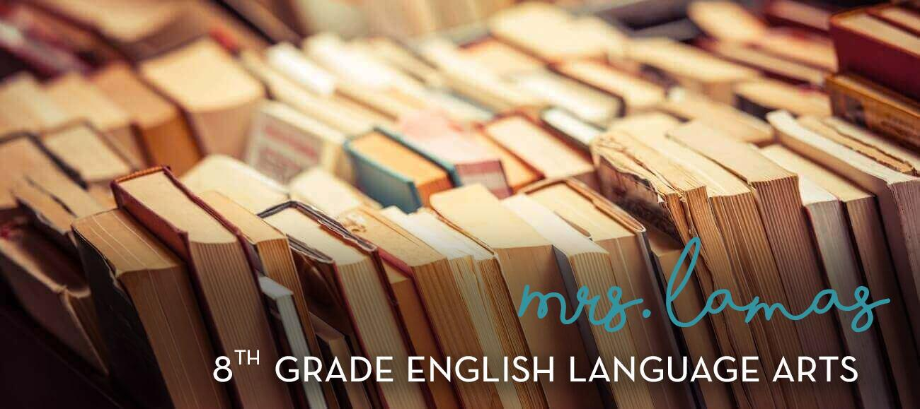 8th Grade English Language Arts – Mrs. Leah Lamas – Norris Middle School