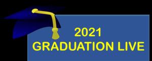 Graduation cap with heading 2021 Graduation Live