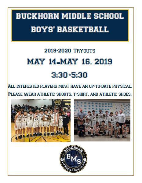 Buckhorn Middle School Boys' Basketball Tryouts for the 2019-2020 School Year will begin on Tuesday, May 14th and run through Thursday, May 16th from 3:30pm until 5:30pm each day. Interested players must have an up to date physical. Please wear athletic shorts, t-shirt, and athletic shoes.Contact Mr. Coach Willis (dwillis@mcssk12.org) or Coach Dodd (jdodd@mcssk12.org) if you have any questions!