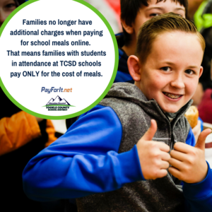 Image of student with thumbs up. Wording says Families no longer have additional charges when paying for school meals online. That means families with students in attendance at TCSD schools pay only for the cost of meals.