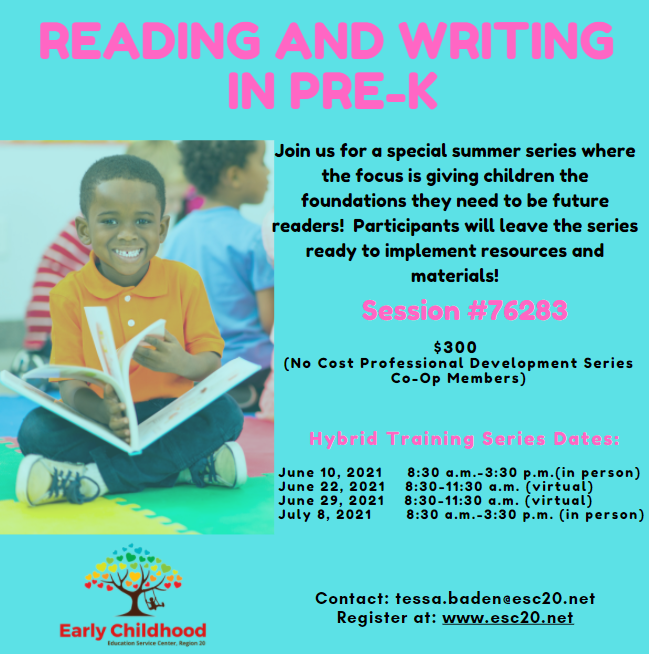 Reading and Writing in PreK; Visit www.esc20.net to register for this summer series