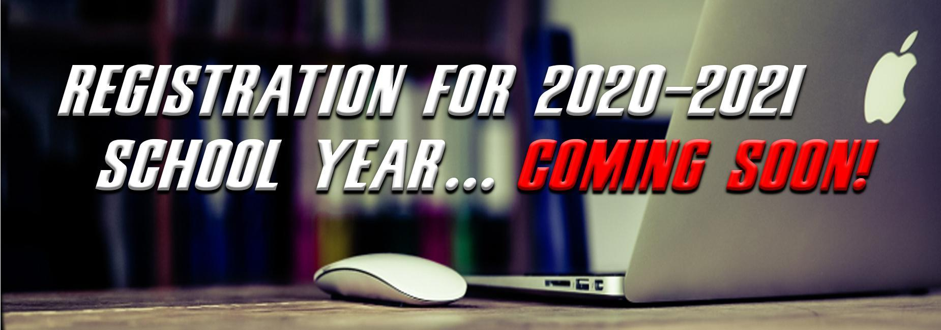 Registration for 20-21 School Year coming soon