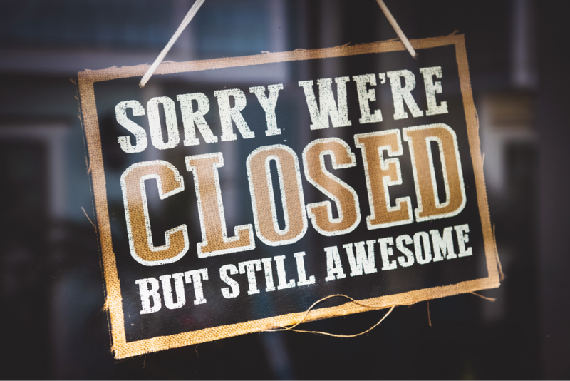 Sorry, we're closed but still awesome