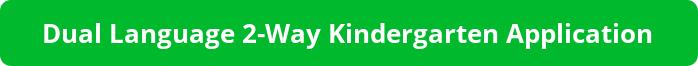 button reads Dual Language 2-way kindergarten program