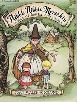 Nibble Nibble Mousekin a Tale of Hansel and Gretel by Joan Walsh Anglund