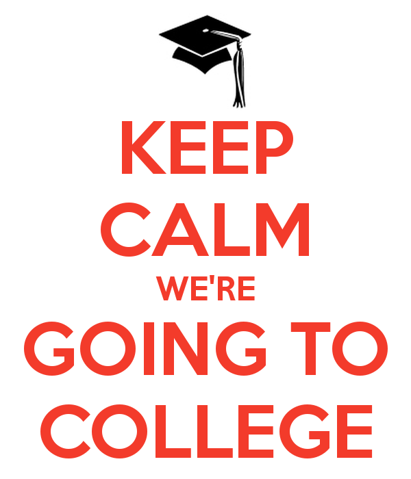 keep calm we're going to college