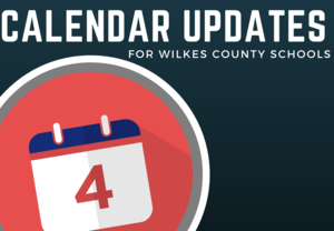 Calendar Updates for Wilkes County Schools