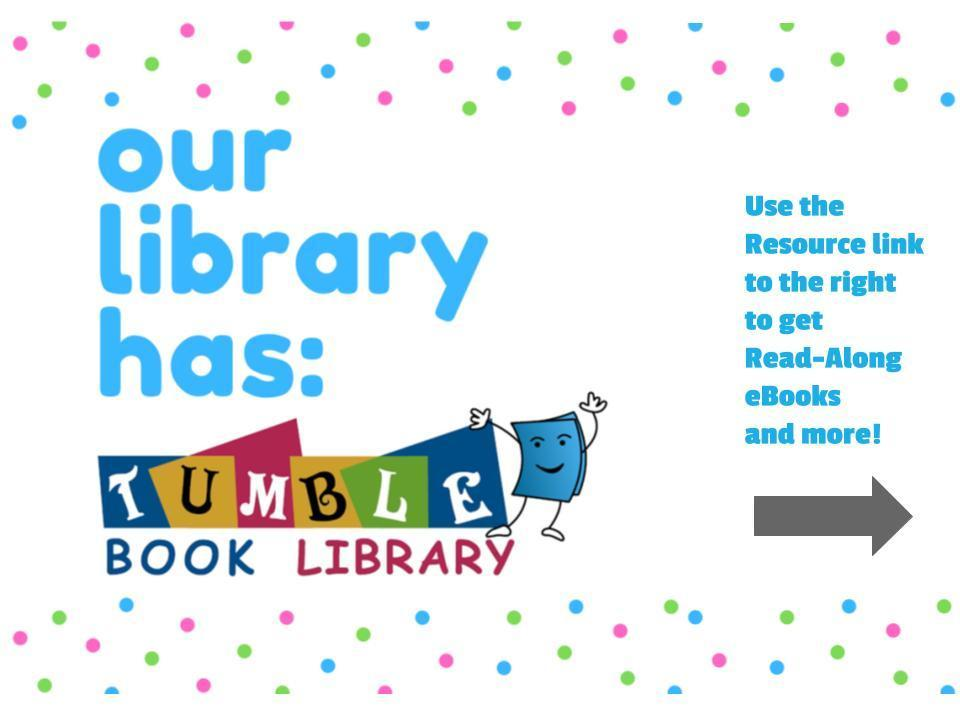 Our library has TumbleBooks!