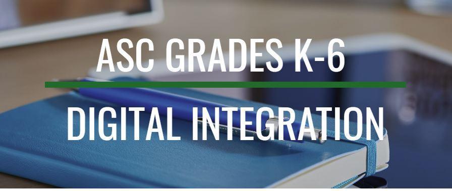 ACSC GRADES K-6 DIGITAL INTEGRATION