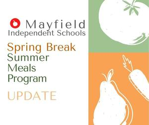 Fruits and Vegetables Graphic with text: Mayfield Independent Schools Spring Break Summer Meals Program Updated.