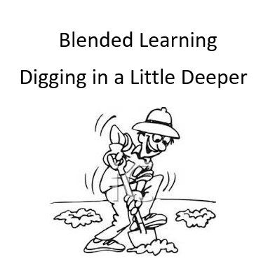 Blended Learning - Dig in a little deeper