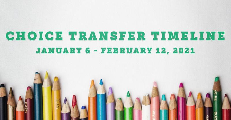 Choice Transfer Timeline: January 6 - February 12, 2021