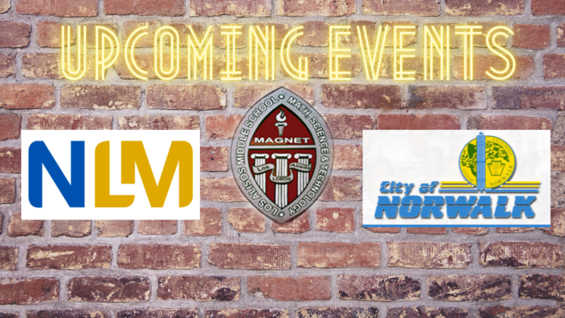 UPCOMING EVENTS THROUGH NLMUSD AND CITY OF NORWALK Featured Photo
