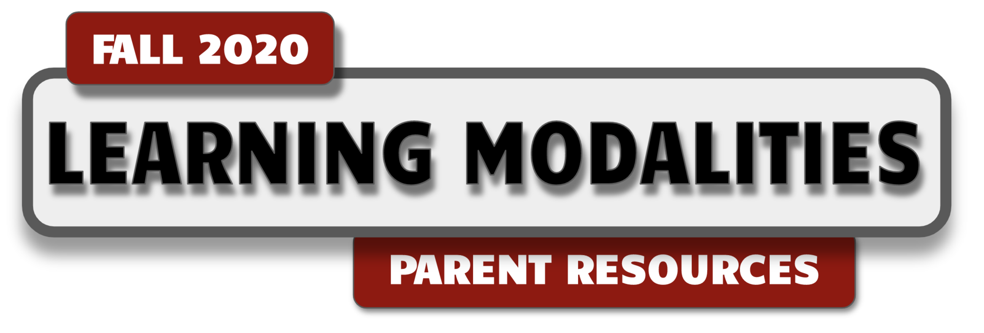 TITLE: FALL 2020, LEARNING MODALITIES - PARENT RESOURCE