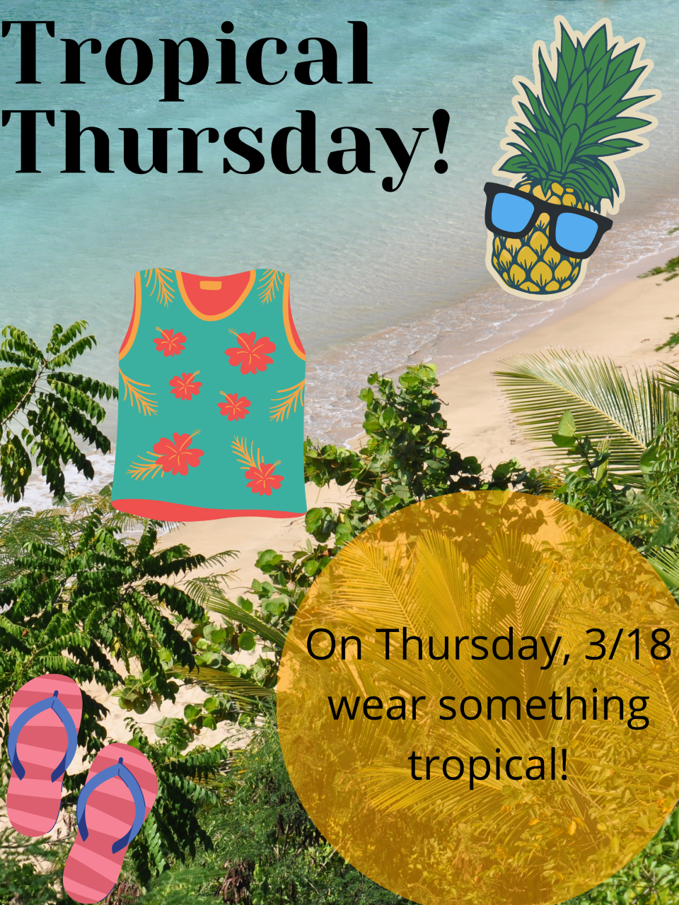 Thurs 3/18: Wear something tropical!