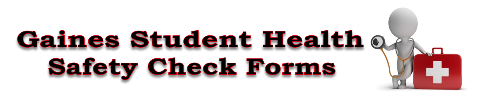 Page Title: Gaines Student Health Safety Check Forms