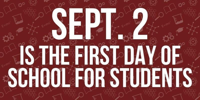 Sept. 2 is the first day of school for students.