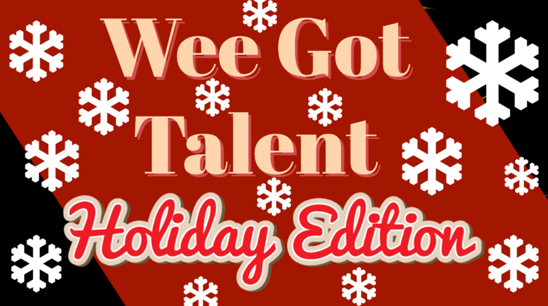 Wee Got Talent Show Holiday Edition