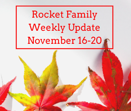 Rocket Family Weekly Update - November 16-20 Featured Photo