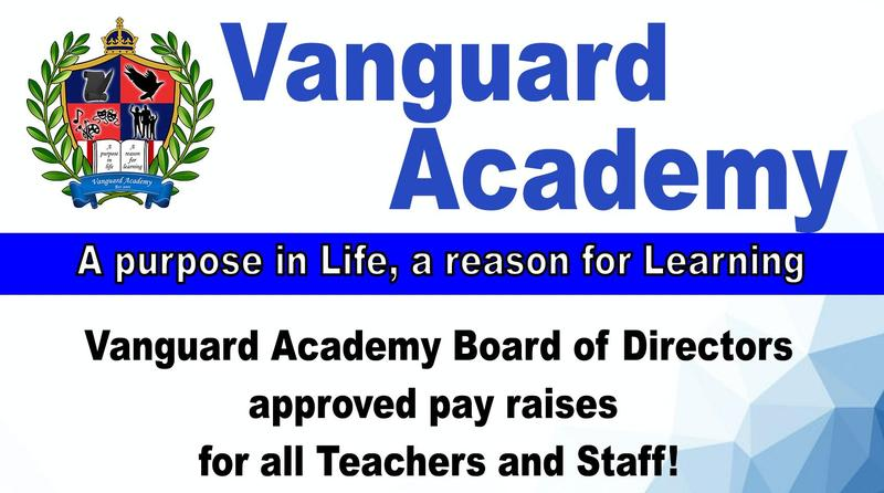 Vanguard Academy Board of Directors approve Pay Raises for All Teachers and Staff!!!! Featured Photo