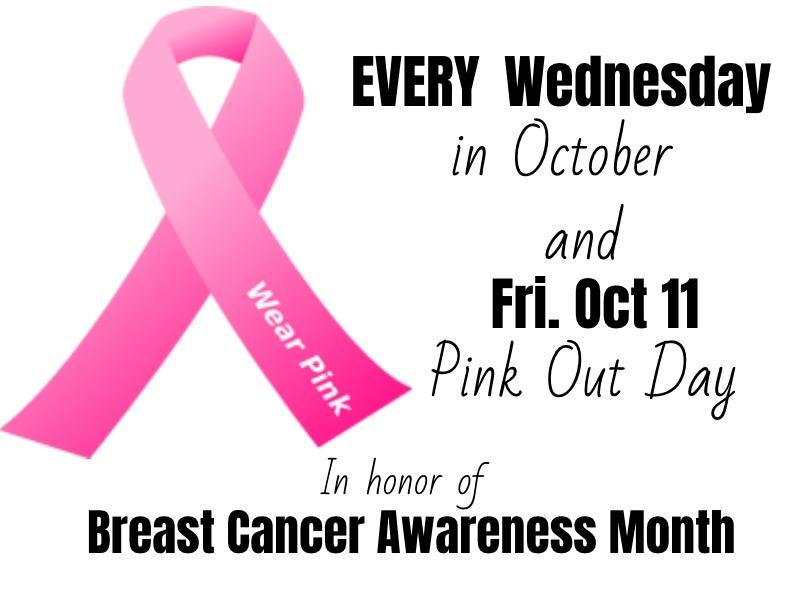 Image asking everyone to wear pink every Wednesday in oct and Fri. Oct 11 for Pink Out day