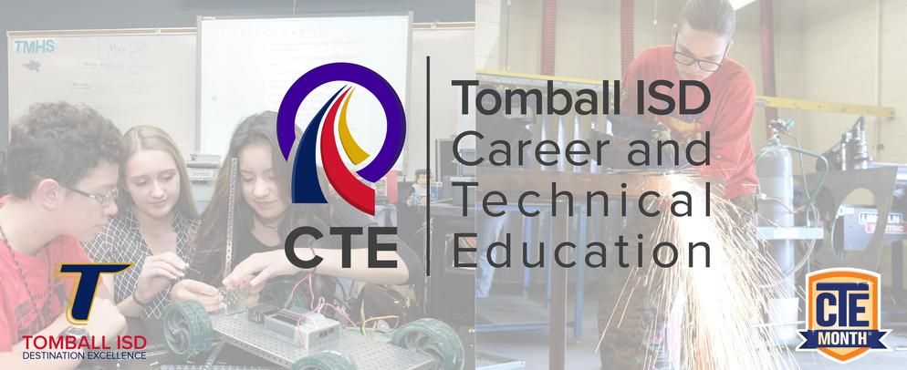 Tomball ISD Career & Technical Education (CTE) CTE Month Feb. 2020