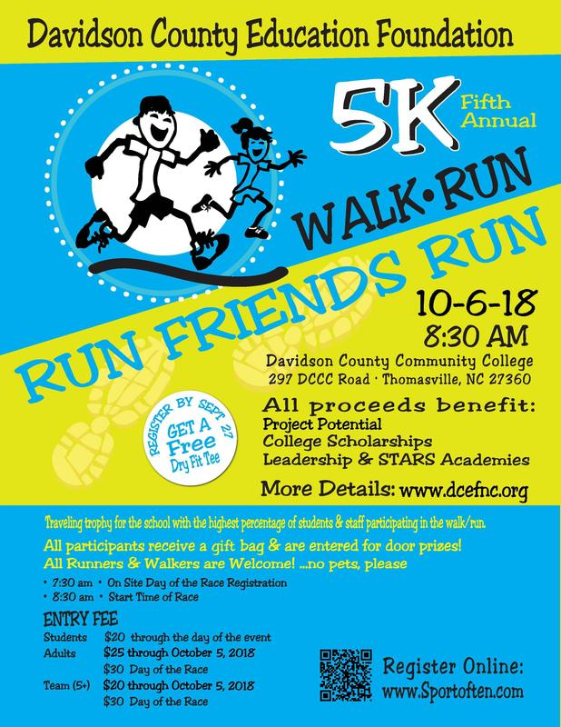 REGISTER BY SEPT. 27 & GET A FREE DRY FIT TEE RUN FRIENDS RUN! DCEF 5th Annual 5K Walk-Run  Sat. - Oct. 6, 2018 - 8:30 am DCCC Campus www.dcefnc.org http://dcef.net/run-friends-run