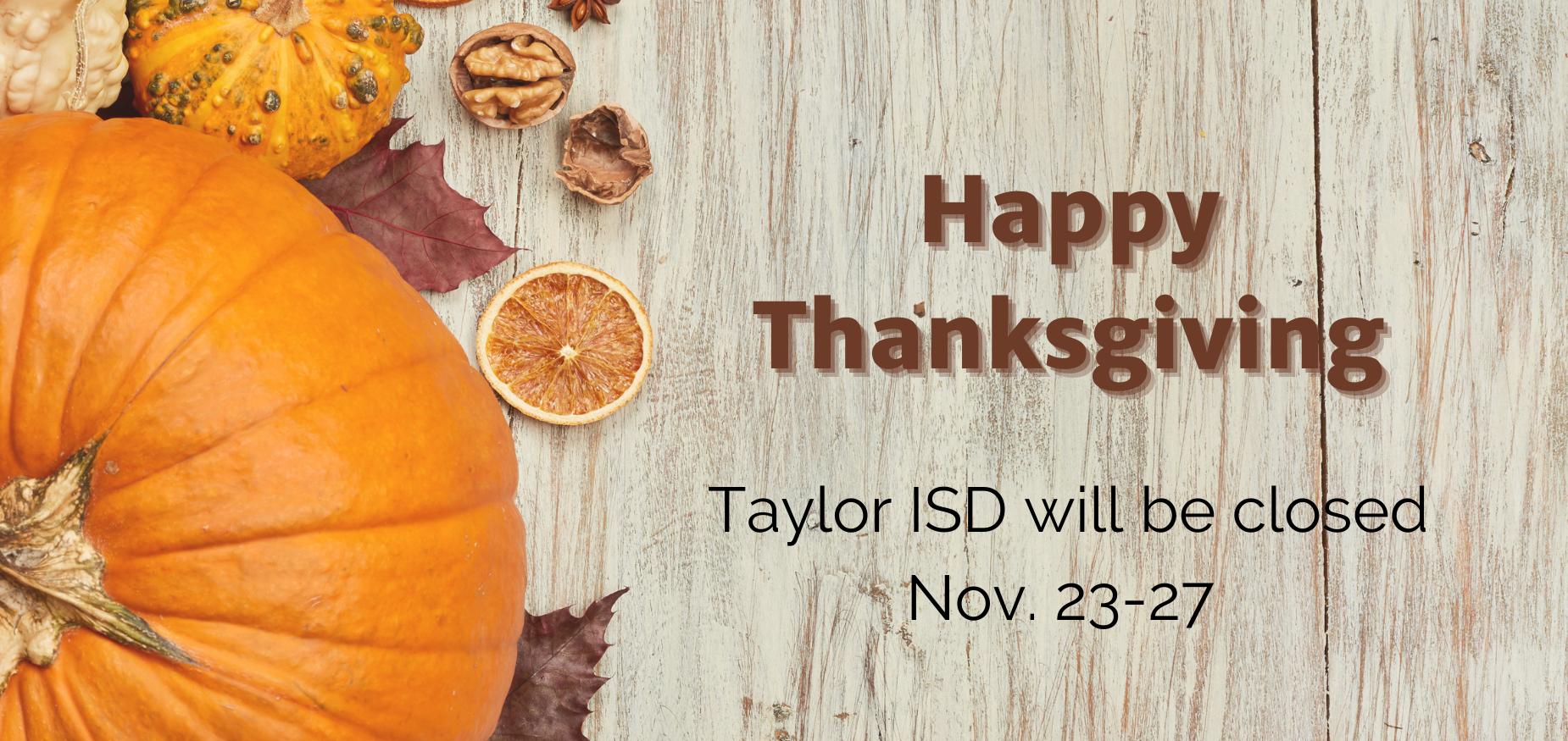 Taylor ISD closed 11/23-11/27
