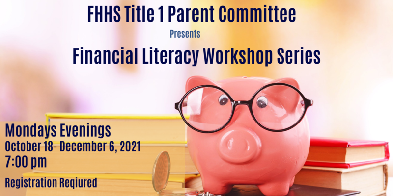 FHHS Title 1 Parent Committee presents Financial Literacy Workshop Series. Monday evenings october 18-December 6, 2021. 7:00 pm. Registration required. The image is of a pink piggie bank with big round glasses and several yellow and red books surround it.