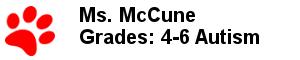 Ms. McCune - Grades: 4-6 Autism