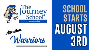 Journey Flyer for first day of school with Journey man logo on the left. Flyer reads Attention worriors, First day of school is August 3rd.