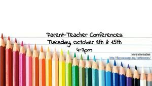 Conference Night Tuesday October 8th 15th 4-7pm