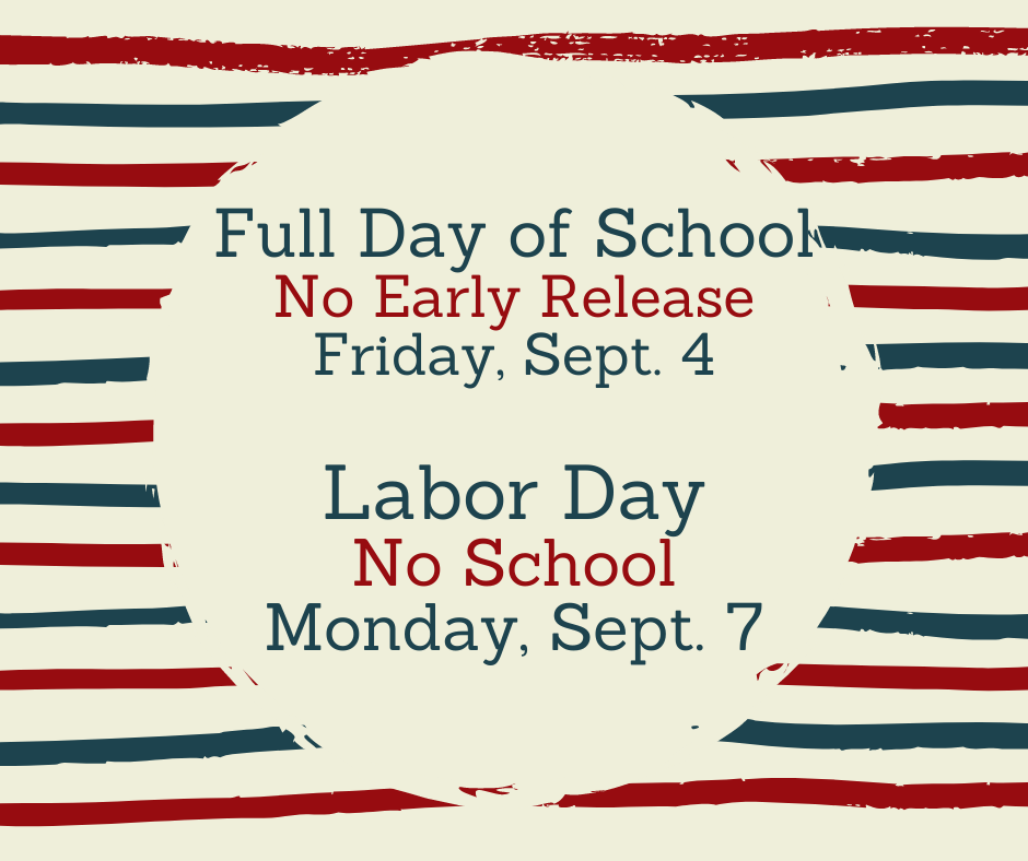 Early Release and Labor Day
