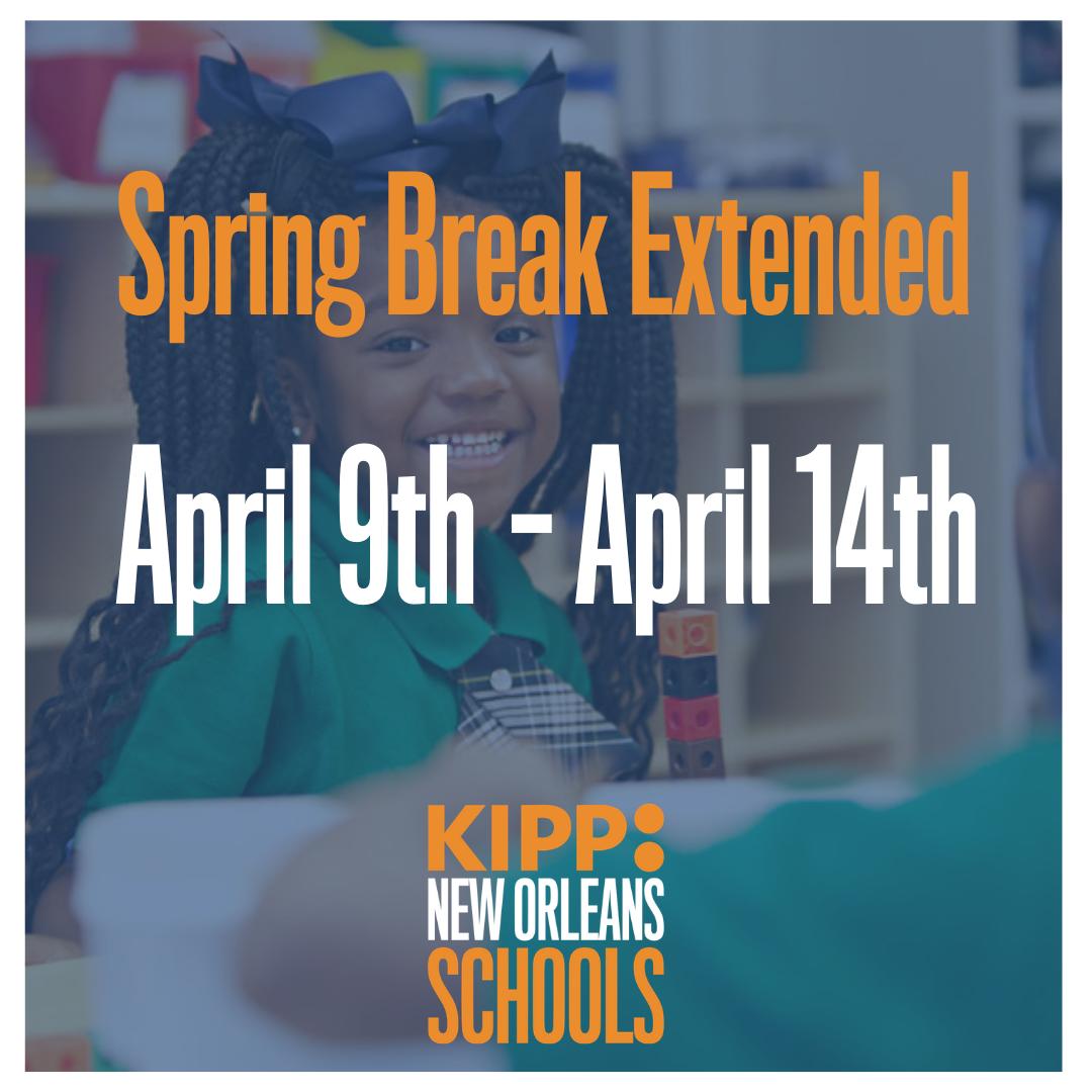 Spring Break Extended