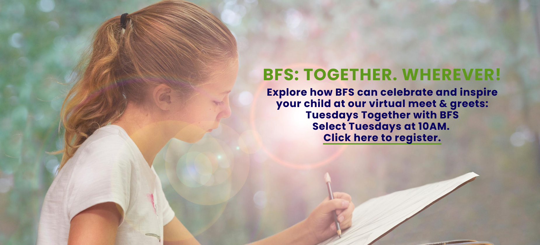 Tuesdays Together with BFS: Register today for a meet & greet to learn more about BFS.