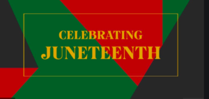 CELBRATING JUNETEENTH ON A RED, BLACK AND GREEN BACKGROUND