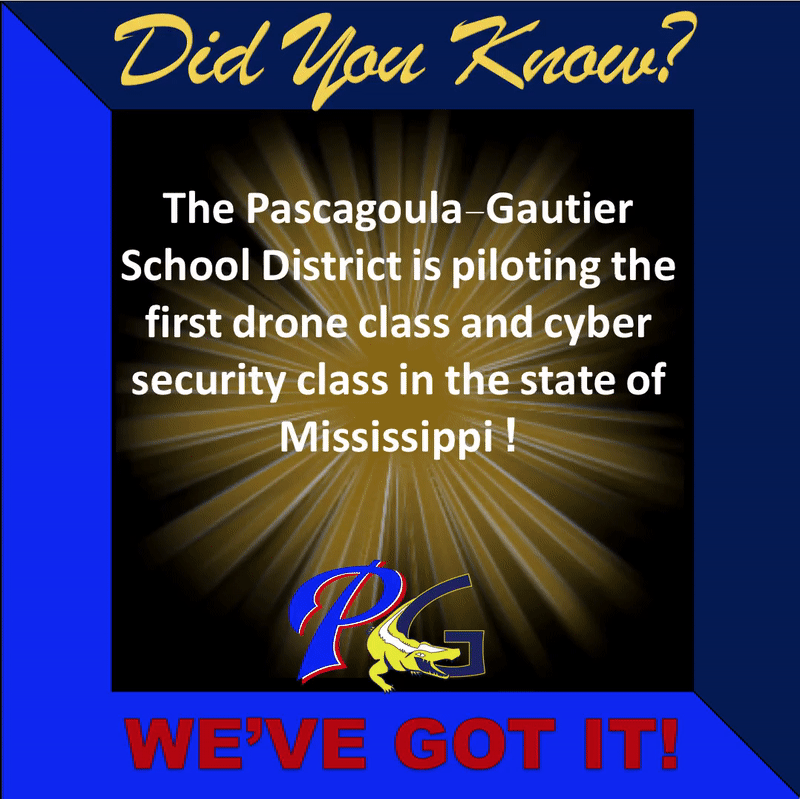 Did you know PGSD has the first Drone class and Cyber security class in the state of Mississippi