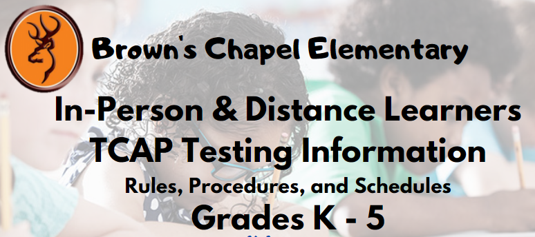 In-Person and Distance Learners TCAP Testing information Rules, Procedures, and Schedules