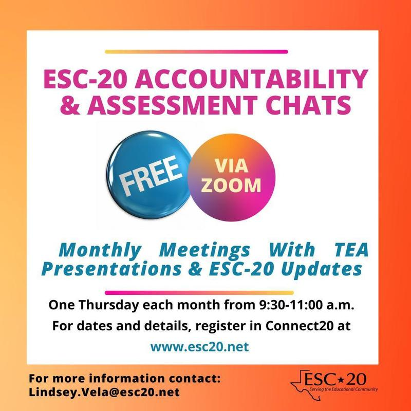 ESC-20 Accountability & Assessment Chats, Monthly Meetings with TEA presentations & ESC-20 Updates. Register now!