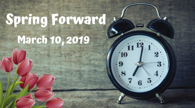 Spring Forward March 10, 2019