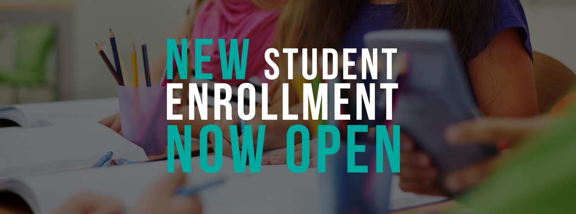New Student Enrollment Now Open Banner