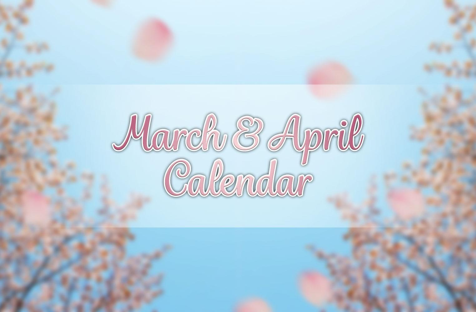 Important Dates to Remember in March & April 2019