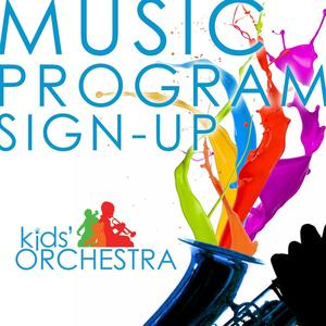 A graphic that says Music program Sign-Up, Kids Orchestra