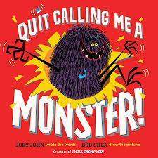 The cover of the book Quit Calling Me a Monster.