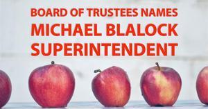 Michael Blalock Named Superintendent